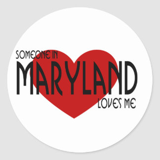 Someone in Maryland Loves Me Classic Round Sticker