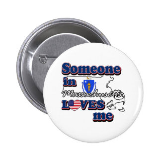 Someone in massachusetts loves me 2 inch round button