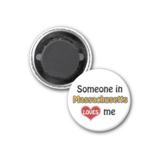 Someone in Massachusetts loves me 1 Inch Round Magnet