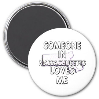 Someone in Massachusetts loves me 3 Inch Round Magnet
