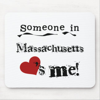 Someone In Massachusetts Loves Me Mouse Pad