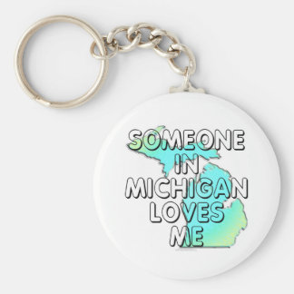 Someone in Michigan loves me Keychain