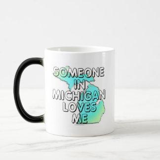 Someone in Michigan loves me Magic Mug