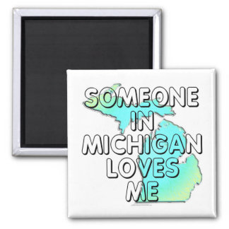 Someone in Michigan loves me Magnet