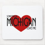 Someone in Michigan Loves Me Mouse Pads