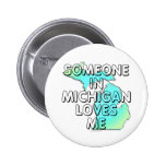 Someone in Michigan loves me Pinback Button