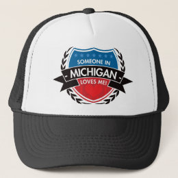 Someone In Michigan Loves Me Trucker Hat