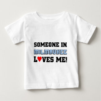Someone in Milwaukee loves me Baby T-Shirt