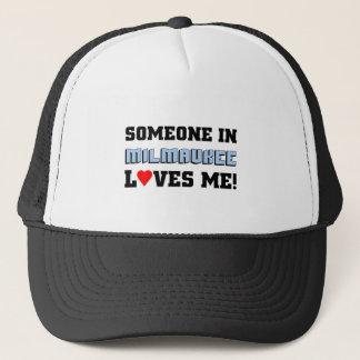 Someone in Milwaukee loves me Trucker Hat