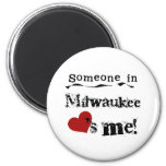 Someone in Milwaukee Magnet