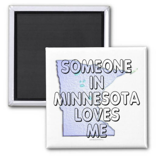 Someone in Minnesota loves me 2 Inch Square Magnet