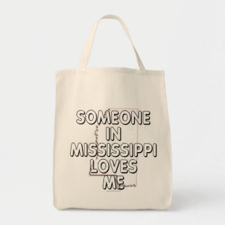 Someone in Mississippi loves me Grocery Tote Bag