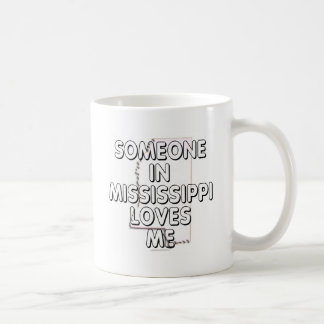 Someone in Mississippi loves me Classic White Coffee Mug