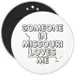 Someone in Missouri loves me Button