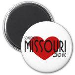 Someone in Missouri Loves Me! Fridge Magnet