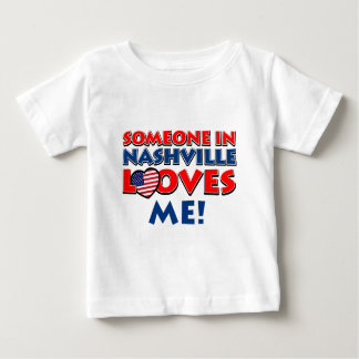 Someone in nashvill loves me baby T-Shirt