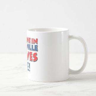 Someone in nashvill loves me coffee mug