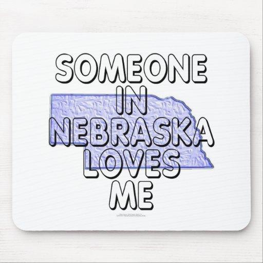 Someone in Nebraska loves me Mouse Pad