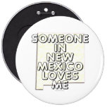 Someone in New Mexico loves me Pinback Buttons