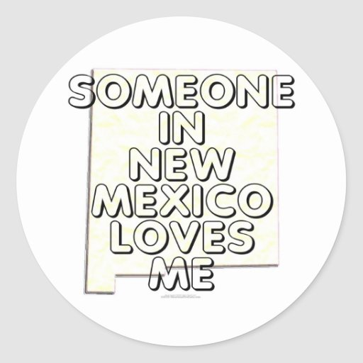 Someone in New Mexico loves me Sticker