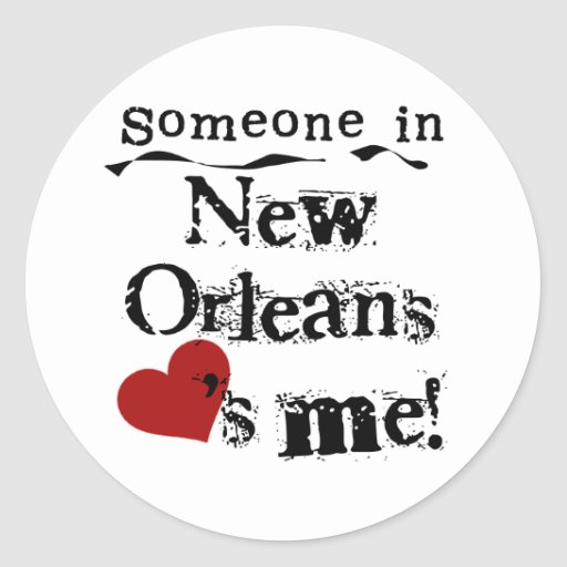 Someone in New Orleans Classic Round Sticker