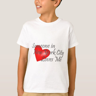 Someone in New York City Loves Me T-Shirt