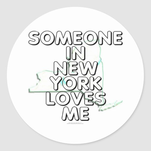 Someone in New York loves me Classic Round Sticker