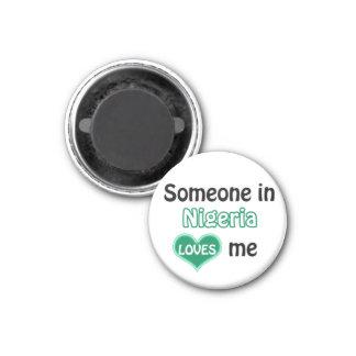 Someone in Nigeria loves me 1 Inch Round Magnet
