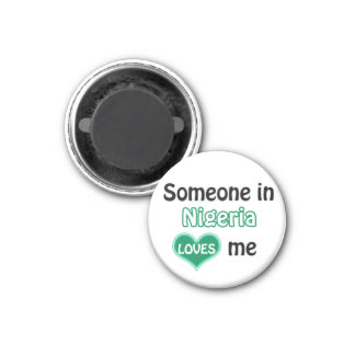 Someone in Nigeria loves me Magnet