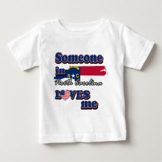 Someone in North Carolina loves me Baby T-Shirt