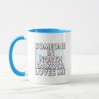 Someone in North Dakota loves me Mug