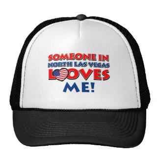 Someone in north las vegas loves me trucker hat