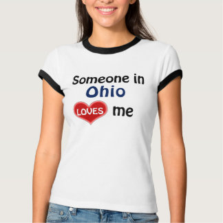 Someone in Ohio loves me T-Shirt