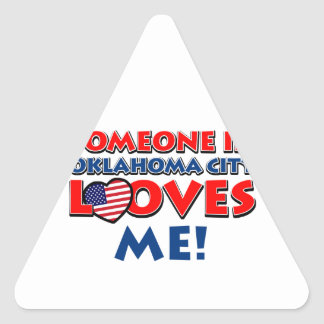 Someone in oklahoma city loves me triangle sticker