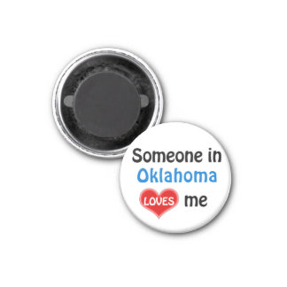 Someone in Oklahoma loves me 1 Inch Round Magnet