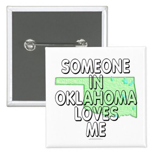 Someone in Oklahoma loves me Button