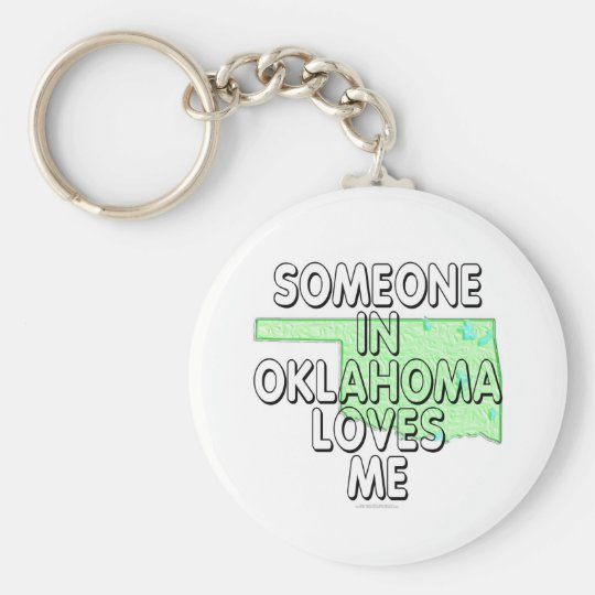 Someone in Oklahoma loves me Keychain