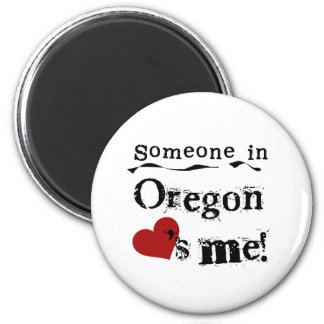 Someone In Oregon Loves Me 2 Inch Round Magnet