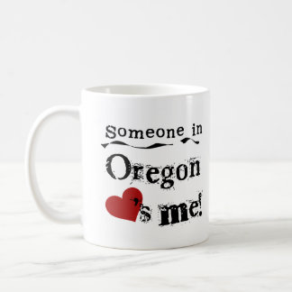 Someone In Oregon Loves Me Coffee Mug