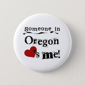 Someone In Oregon Loves Me Pinback Button