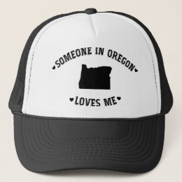 Someone in Oregon Loves Me Trucker Hat