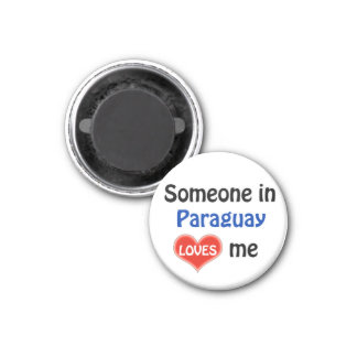 Someone in Paraquay loves me Magnet
