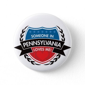 Someone In Pennsylvania Loves Me button
