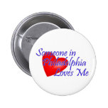 Someone in Philadelphia Loves Me Button
