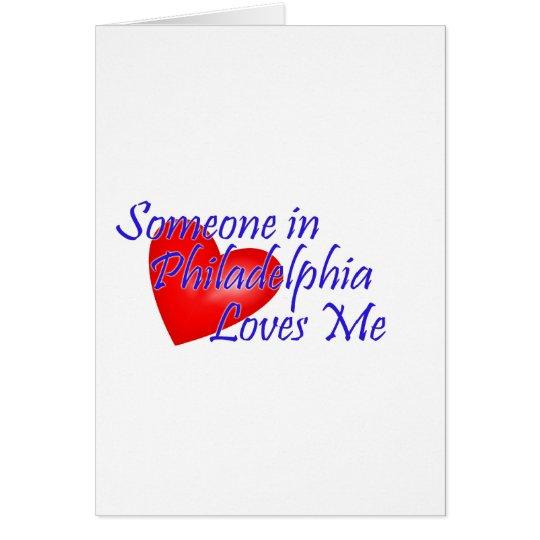 Someone in Philadelphia Loves Me Card