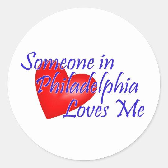 Someone in Philadelphia Loves Me Classic Round Sticker