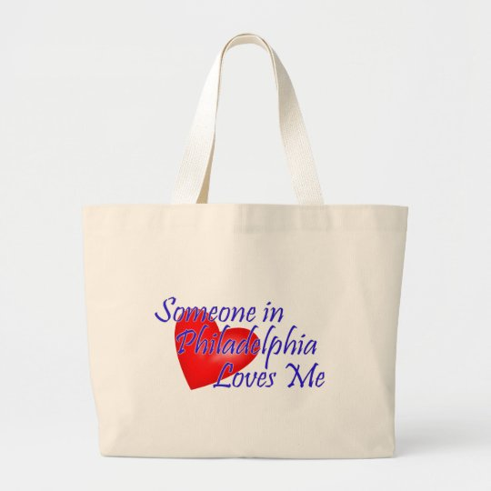 Someone in Philadelphia Loves Me Large Tote Bag