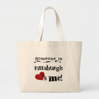 Someone in Pittsburgh Large Tote Bag
