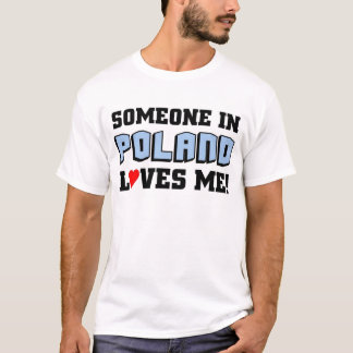 Someone in Poland love me T-Shirt