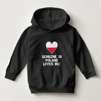 Someone In Poland Loves Me Hoodie